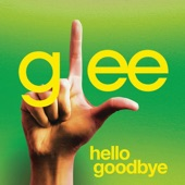Hello Goodbye (Glee Cast Version) - Single
