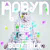Body Talk, Robyn