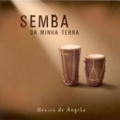 Semba da Minha Terra (Musica de Angola)