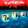 Evermore, Evermore