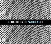 Pa' Bailar - Bajofondo