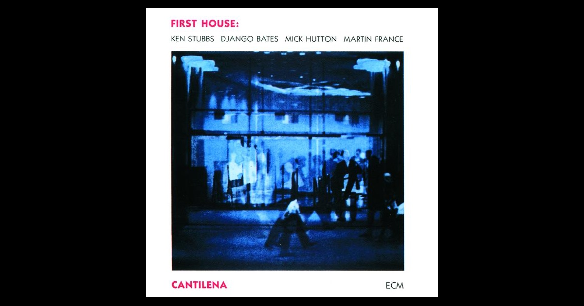 Cantilena by first house on itunes for First house music