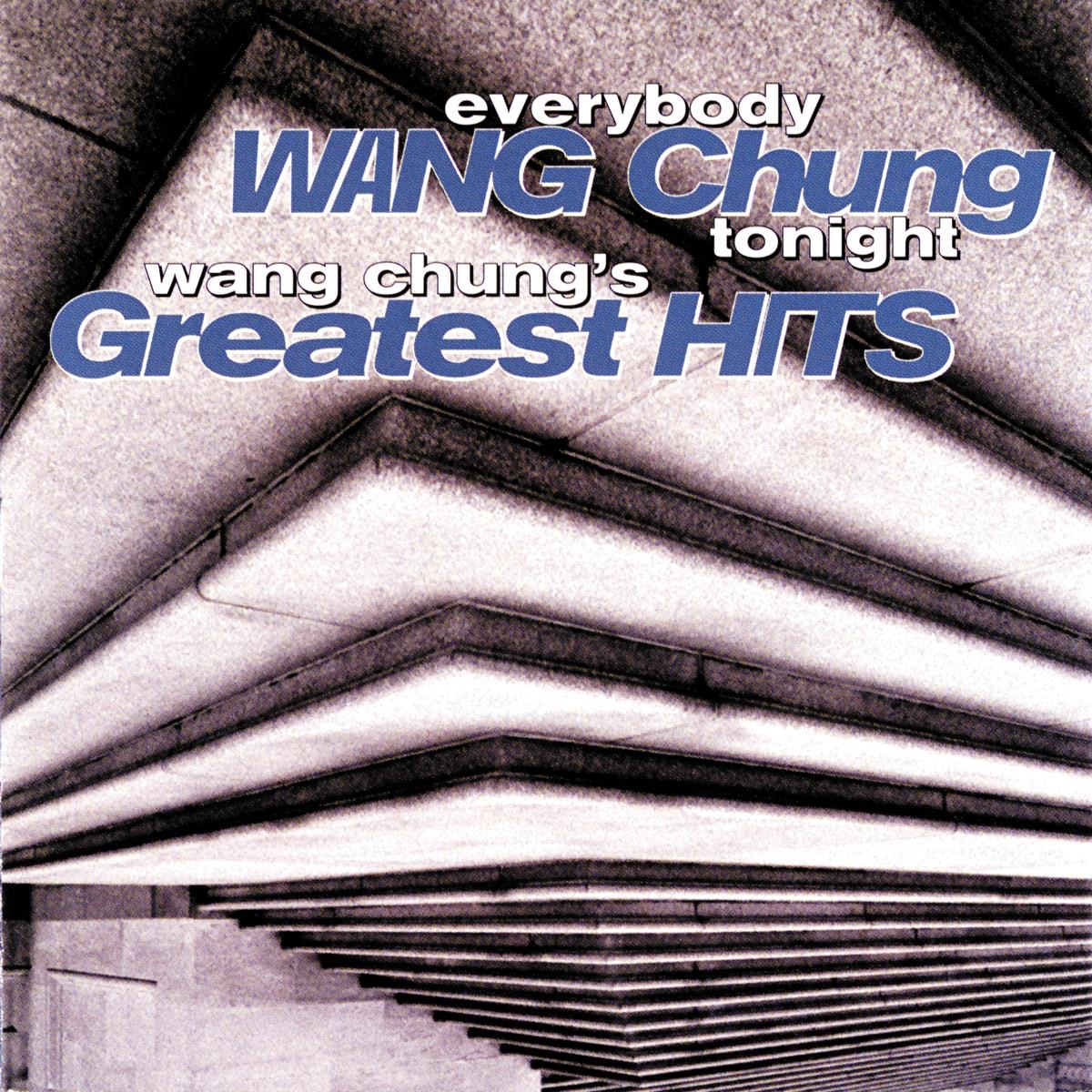 Wang Chung - Everybody Wang Chung Tonight - Wang Chung's Greatest Hits