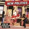 New Politics - Stuck On You