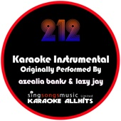 212 (Originally Performed By Azealia Banks & Lazy Jay) [Instrumental Version]