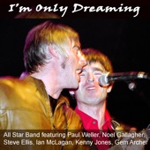 I'm Only Dreaming (feat. Gem Archer, Ian McLagan, Kenny Jones, Noel Gallagher, Paul Weller & Steve Ellis) - EP