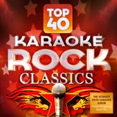 Top 40 Karaoke Rock Classics - The Ultimate Rock Karaoke Album - Perfect Singalong Rock Hits