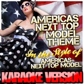 Americas Next Top Model Theme (Wanna Be On Top) [In the Style of Americas Next Top Model] [Karaoke Version]