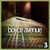 New Acoustic Sessions, Vol. 3, Boyce Avenue