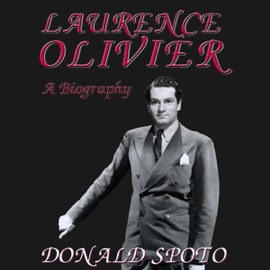 Laurence Olivier: A Biography (Unabridged) - Donald Spoto mp3 listen download