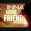 More Than Friends (feat. Daddy Yankee) - Single, Inna