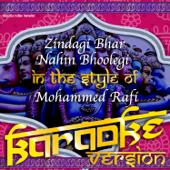 [Download] Zindagi Bhar Nahin Bhoolegi (In the Style of Mohammed Rafi) [Karaoke Version] MP3