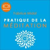 Pratique de la méditation - Fabrice Midal