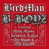 B-Boyz (feat. Mack Maine, Kendrick Lamar, Ace Hood & DJ Khaled) [Edited Version] - Single, Birdman