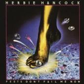 Feets Don't Fail Me Now - Herbie Hancock