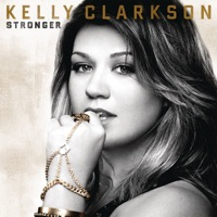 Stronger (Deluxe Version) - Kelly Clarkson