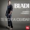 Te Voy a Olvidar (feat. Henry Mendez) - Single, Bladi El Melodico