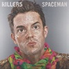 Spaceman - Single, The Killers