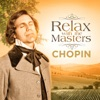 Chopin: Relax With the Masters