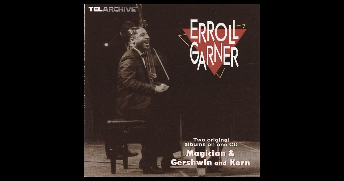 Erroll Garner Magician - Gershwin And Kern