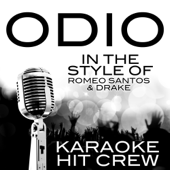 Odio (In the Style of Romeo Santos & Drake) [Karaoke Version]
