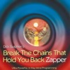Break the Chains That Hold You Back Zapper - Single