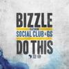 Do This (feat. Social Club & GS) - Single, Bizzle