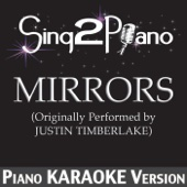 Mirrors (Originally Performed By Justin Timberlake) [Piano Karaoke Version]