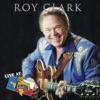 Live at Billy Bob's Texas: Roy Clark