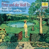 Prokofiev: Peter und der Wolf - Mozart: Eine kleine Nachtmusik - Brahms: Ungarische Tänze