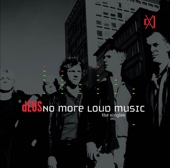 dEUS: No More Loud Music - The Singles