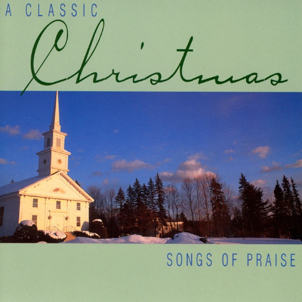 A Classic Christmas Songs of Praise Various Artists CD cover