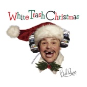 Cover to Bob Rivers's White Trash Christmas