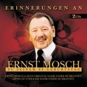Erinnerungen An Ernst Mosch Zu Seinem 80. Geburtstag (Set) - Ernst Hutter & Die Egerländer Musikanten & Ernst Mosch & seine Original Egerländer Musikanten