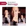 Playlist: The Very Best of Boz Scaggs, Boz Scaggs