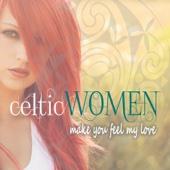 Celtic Women (Make You Feel My Love)