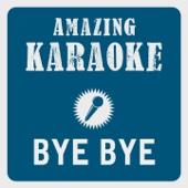 Bye Bye (Karaoke Version) [Originally Performed By Cro]