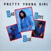 Hot Girls - Bad Boys - Bad Boys Blue