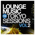Lounge Music: The Tokyo Sessions, Vol.2