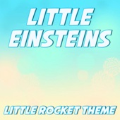 Little Einsteins (Original Little Rocket Theme) - Trip Ship Ent