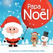 Papa Noël - 50 chansons et comptines féeriques pour enfant