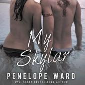 Penelope Ward - My Skylar (Unabridged) - Penelope Ward