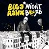 Nightbird, Biga Ranx