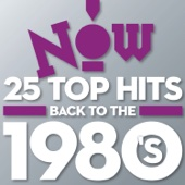 NOW 25 Top Hits: Back To the 1980's