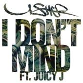 I Don't Mind (feat. Juicy J) - Single