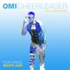 4. Cheerleader (feat. Nicky Jam) [Felix Jaehn Remix] - Omi