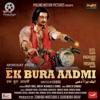 Ek Bura Aadmi (Original Motion Picture Soundtrack) - EP