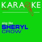 Always on Your Side (In the Style of Sheryl Crow) [Karaoke Instrumental Version]