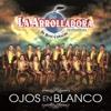 La Arrolladora Banda El Limón De Rene Camacho - Ojos En Blanco Album Cover