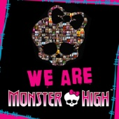 We Are Monster High